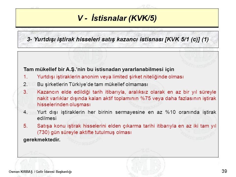 V - İstisnalar (KVK/5) 3- Yurtdışı iştirak hisseleri satış kazancı istisnası [KVK 5/1 (c)] (1)